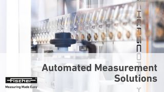 Automated Measurement Solutions | Inspection+Analyzing samples in running productions | Fischer